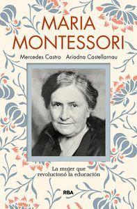 MARIA MONTESSORI. LA MUJER QUE REVOLUCIONO LA EDUCACION