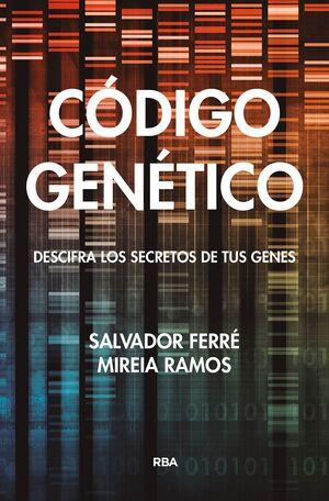 CODIGO GENETICO. DESCIFRA LOS SECRETOS DE TUS GENES