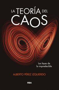 LA TEORIA DEL CAOS. LAS LEYES DE LO IMPREDECIBLE