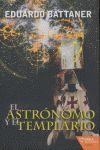 ASTRONOMO Y EL TEMPLARIO, EL.