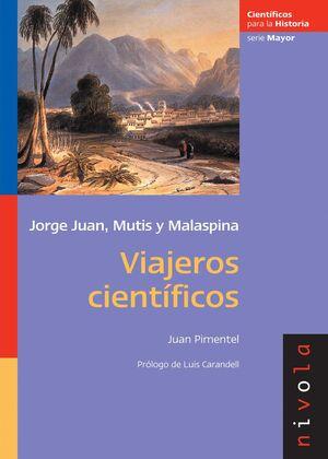 VIAJEROS CIENTIFICOS JORGE JUAN, MUTIS Y MALASPINA