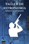 TALLER DE ASTRONOMIA. TEMAS Y ACTIVIDADES