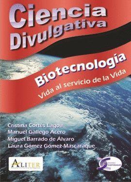 BIOTECNOLOGIA. VIDA AL SERVICIO DE LA VIDA