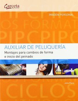 AUXILIAR DE PELUQUERIA. MONTAJES PARA CAMBIOS DE FORMA E INICIO..