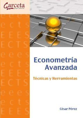 ECONOMETRIA AVANZADA. TECNICAS Y HERRAMIENTAS