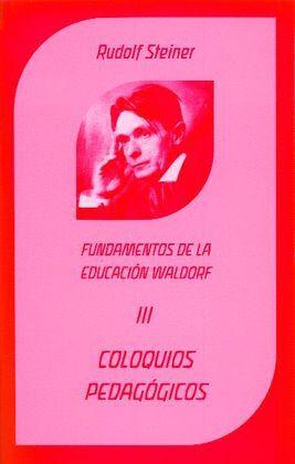T3 COLOQUIOS PEDAGOGICOS. FUNDAMENTOS DE LA EDUCACION WALDORF