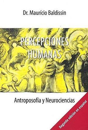 PERCEPCIONES HUMANAS. ANTROPOSOFIA Y NEUROCIENCIAS