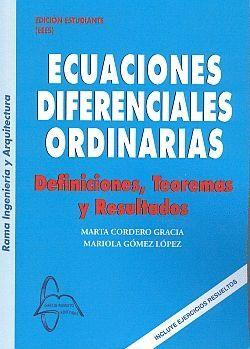 ECUACIONES DIFERENCIALES ORDINARIAS. DEFINICIONES, TEOREMAS Y...