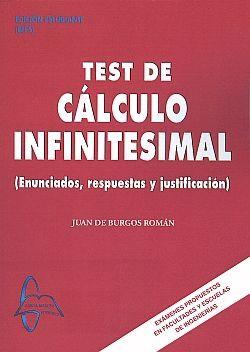 TEST DE CALCULO INFINITESIMAL. ENUNCIADOS,REPUESTAS,JUSTIFICACION