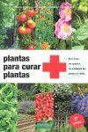 PLANTAS PARA CURAR PLANTAS. PARA TRATAR SIN QUIMICA LOS...