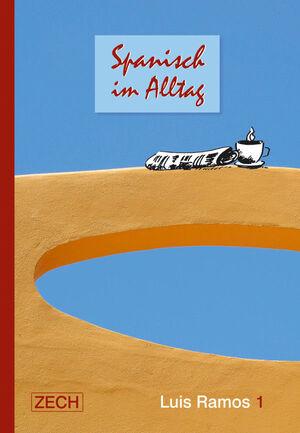 SPANISCH IM ALLTAG/1 -SPANISCH LERNEN (CONVERSACION ALEMAN-ESPAÑOL)