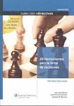 20 HERRAMIENTAS PARA LA TOMA DE DECISIONES. METODO DEL CASO. +CD
