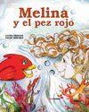 MELINA Y EL PEZ ROJO (BILINGUE)