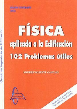 FISICA APLICADA A LA EDIFICACION. 102 PROBLEMAS UTILES