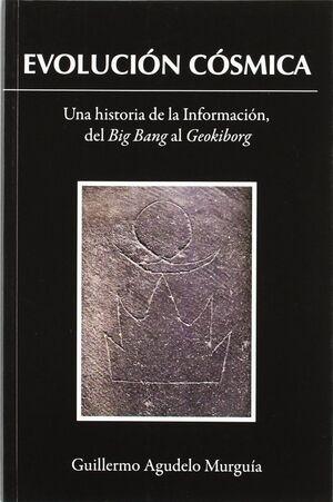 EVOLUCION COSMICA. UNA HISTORIA DE LA INFORMACION...
