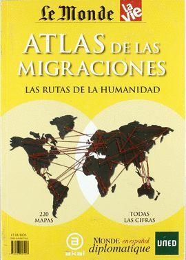 ATLAS DE LAS MIGRACIONES. LAS RUTAS DE LA HUMANIDAD