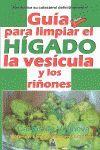 GUIA PARA LIMPIAR EL HIGADO, LA VESICULA Y LOS RIÑONES