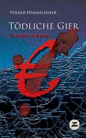 TODLICHE GIER. TENERIFFA-KRIMI