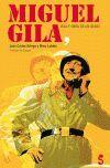 MIGUEL GILA. VIDA Y OBRA DE UN GENIO