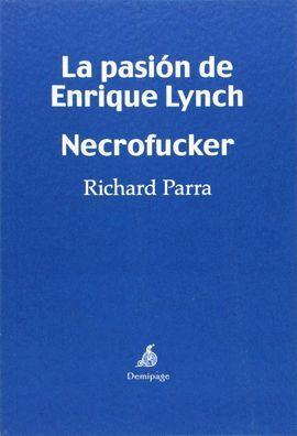 LA PASION DE ENRIQUE LYNCH. NECROFUCKER
