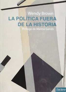 LA POLÍTICA FUERA DE LA HISTORIA