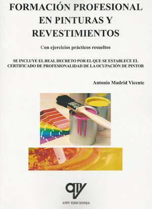 015 FORMACION PROFESIONAL EN PINTURAS Y REVESTIMIENTOS CON EJERCICIOS PRACTICOS RESUELTOS