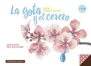 LA GOTA Y EL CEREZO -2A EDICIÓN-