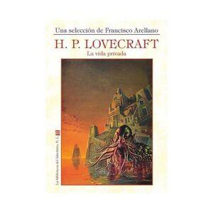 LA VIDA PRIVADA DE H.P. LOVECRAFT. MISCELANEA 1