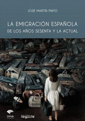LA EMIGRACION ESPAÑOLA DE LOS AÑOS SESENTA Y LA ACTUAL