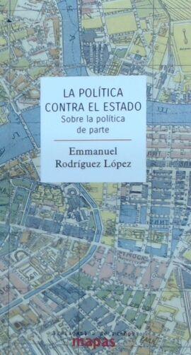 LA POLITICA CONTRA EL ESTADO. SOBRE LA POLITICA DE PARTE