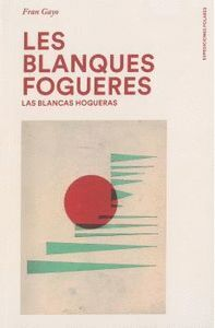 LES BLANQUES FOGUERES / LAS BLANCAS HOGUERAS