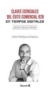 CLAVES ESENCIALES DEL ÉXITO COMERCIAL B2B EN TIEMPOS DIGITALES