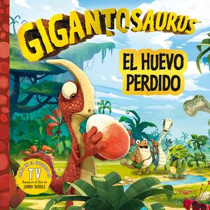 GIGANTOSAURUS. EL HUEVO PERDIDO