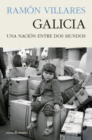 GALICIA. UNA NACION ENTRE DOS MUNDOS