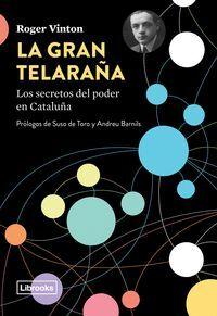 LA GRAN TELARAÑA. LOS SECRETOS DEL PODER EN CATALUÑA
