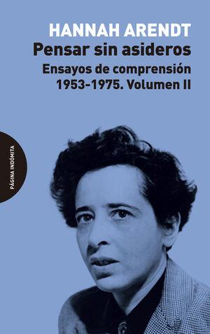 T2 PENSAR SIN ASIDEROS. ENSAYOS DE COMPRENSIÓN, 1953-1975