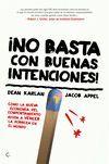 NO BASTA CON BUENAS INTENCIONES!