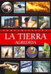 CONTAMINACION - LA TIERRA AGREDIDA