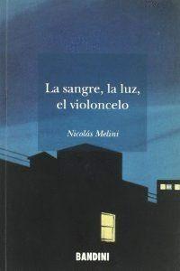 SANGRE, LA LUZ, EL VIOLONCELO, LA