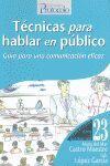 TECNICAS PARA HABLAR EN PUBLICO. GUIA PARA UNA COMUNICACION...
