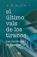 ULTIMO VALS DE LOS TIRANOS, EL. LAS PROFECIAS DE RAMTHA