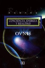 OVNIS. CONCIENCIA, ENERGIA Y REALIDAD