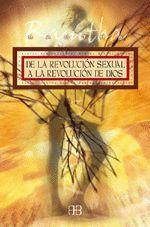 DE LA REVOLUCION SEXUAL A LA REVOLUCION DE DIOS