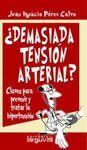 ¿DEMASIADA TENSION ARTERIAL? -CLAVES PARA PREVENIR Y TRATAR LA...