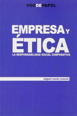 EMPRESA Y ETICA -LA RESPONSABILIDAD SOCIAL CORPORATIVA