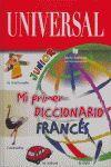 *** MI PRIMER DICCIONARIO FRANCES (JUNIOR) - UNIVERSAL