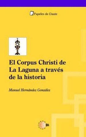 CORPUS CHRISTI DE LA LAGUNA A TRAVES DE LA HISTORIA, EL.