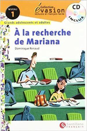 RECHERCHE DE MARIANA, A LA. NIVEAU 1 COL. EVASION (+CD)