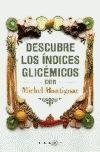 DESCUBRE LOS INDICES GLUCEMICOS CON MICHEL MONTIGNAC