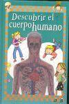 DESCUBRIR EL CUERPO HUMANO